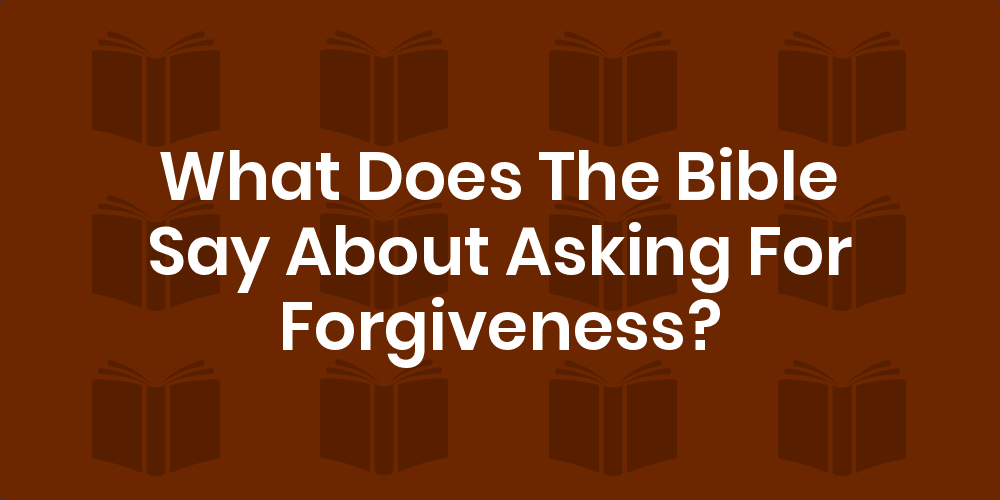 Asking for about forgiveness verses 30 Forgiveness